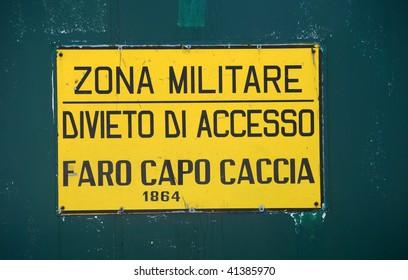 Military area sign in Italian ,keep away
