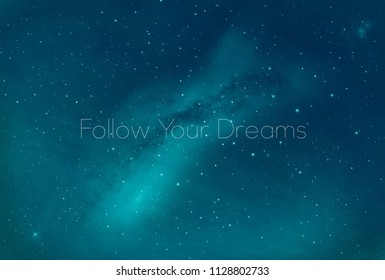 Milky way. Inscription Follow Your Dreams