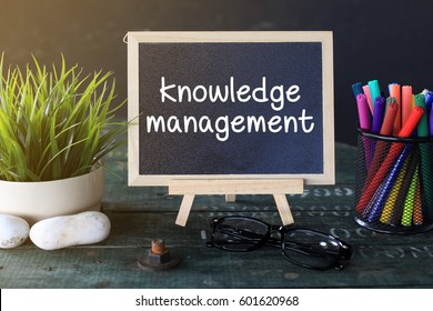 Mini Blackboard Concept Writing : KNOWLEDGE MANAGEMENT