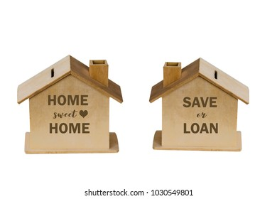 miniature house with Home sweet home , Save and loan text  isolated on white background.Image for property real estate investment concept.
