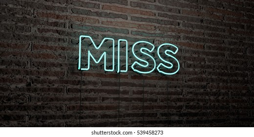 MISS -Realistic Neon Sign on Brick Wall background - 3D rendered royalty free stock image. Can be used for online banner ads and direct mailers.