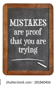Mistakes are proof that you are trying - motivational text on a vintage slate blackboard