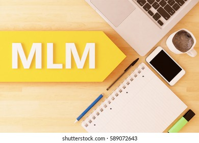 MLM - Multi Level Marketing - linear text arrow concept with notebook, smartphone, pens and coffee mug on desktop - 3d render illustration.