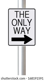 Modified one way sign indicating The Only Way