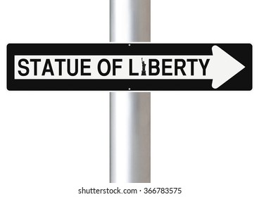 A modified one way sign indicating Statue of Liberty
