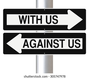 Modified one way signs indicating With Us and Against Us