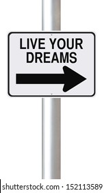 A modified one way street sign on living your dreams