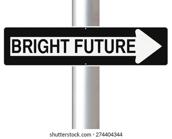 A modified one way street sign indicating Bright Future