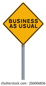 A modified road sign indicating Business As Usual