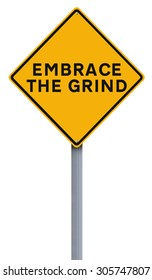 A modified road sign indicating Embrace The Grind