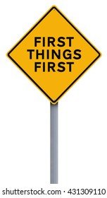 Modified road sign indicating First Things First