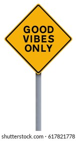 Modified road sign indicating Good Vibes Only