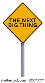A modified road sign indicating Next Big Thing