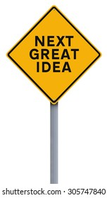 A modified road sign indicating Next Great Idea