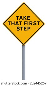 Modified road sign indicating Take That First Step