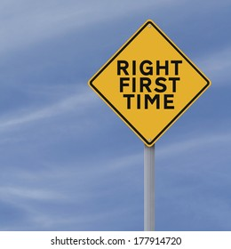A modified road sign on getting it right the first time