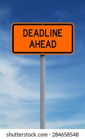Modified road sign warning of a deadline ahead