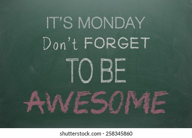 It's Monday don't forget to be awesome  on Green Board