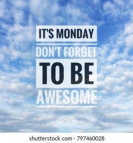 Monday inspirational greeting - Its Monday, don't forget to be awesome. Retro styled blurry background.
