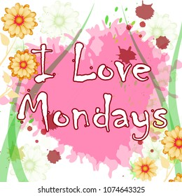 Monday Motivation Quote - Monday Love Slogan - Heart And Flowers Grunge - 3d Illustration