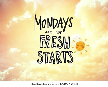 Mondays are for fresh starts word lettering and sun smile on golden sky background