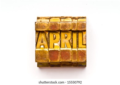 "The Month ""April"" done in letterpress type. Part of a calendar series."