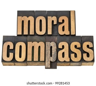moral compass- ethics concept - isolated phrase in  vintage letterpress  wood type
