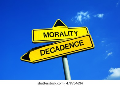 Morality or Decadence - Traffic sign with two options - puritan ethics and conservative values vs destruction and decline of society and culture. Hedonism and indulgence vs purity