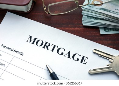 Mortgage form on a table. Business concept.