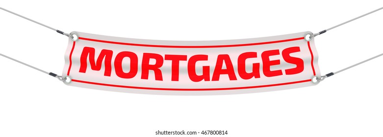 """Mortgages. Advertising banner with inscriptions """"MORTGAGES"""". Isolated. 3D Illustration"""