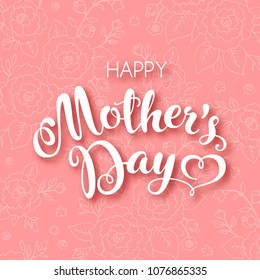 Mothers day greeting card with handwritten text on floral background. Illustration