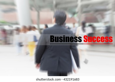 motion blur businessman walking to work, business success, business management concept