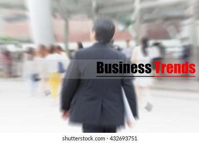 motion blur businessman walking to work, business trends, business management concept