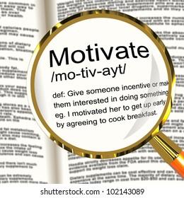 Motivate Definition Magnifier Shows Positive Encouragement Or Inspiration