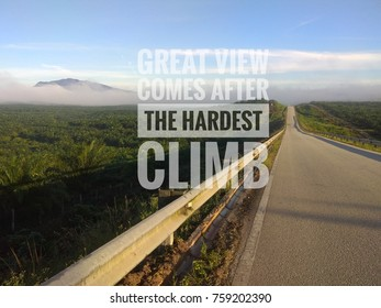 motivation quote great view comes after the hardest climb on landscape view