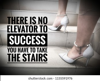 motivation quotes image with women leg/high heels and word - THERE IS NO ELEVATOR TO SUCCESS YOU HAVE TO TAKE THE STAIRS.