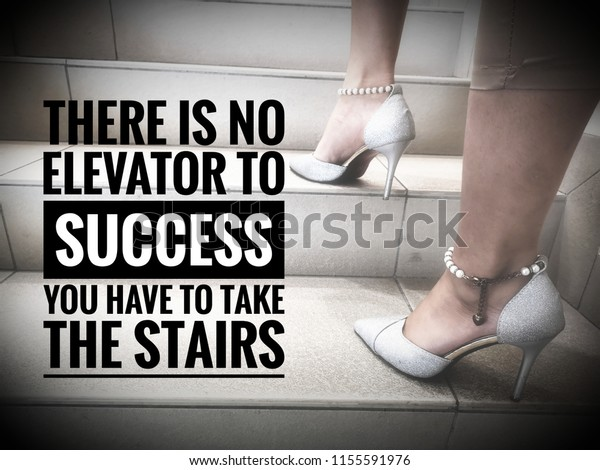ec9f3725c motivation quotes image with women leg/high heels and word - THERE IS NO  ELEVATOR