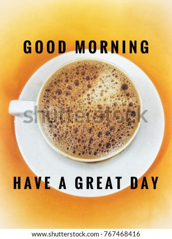 Motivational Greetings Good Morning Have Great Stock Photo Edit Now