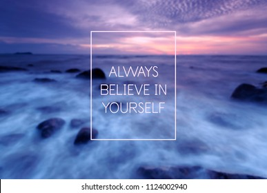 Motivational and inspiration quote - Always believe in yourself. Retro style.