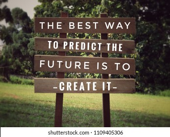 Motivational and inspirational quote - The best way to predict the future is to create it. With vintage styled background.