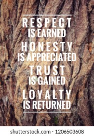 Motivational Inspirational Quote Respect Earned Honesty Stock Photo
