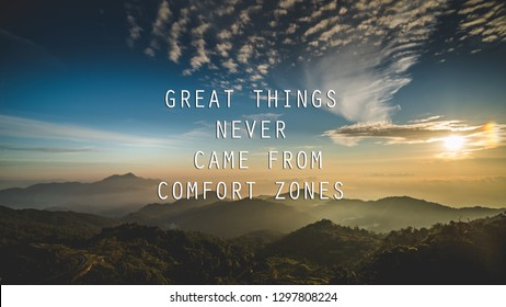 Motivational and inspirational quote - Great things never came from comfort zones.