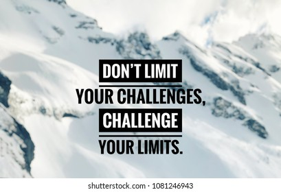 Motivational and inspirational quote - Don't limit your challenges, challenge your limits. With blurred vintage styled background.