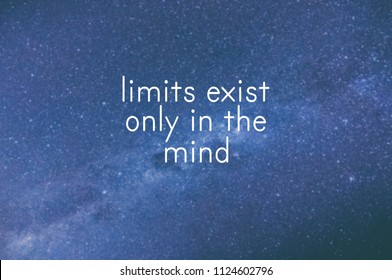 Motivational and inspirational quote - Limits exist only in the mind