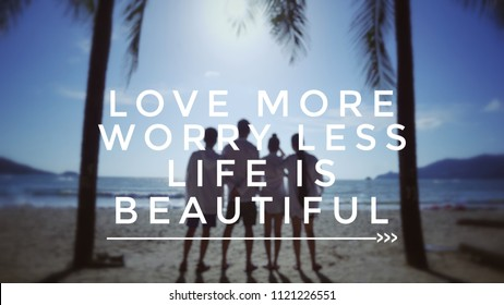 Motivational and inspirational quote - Love more, worry less. Life is beautiful. With blurred vintage styled background.