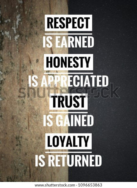 Motivational Inspirational Quote Respect Earned Honesty ...