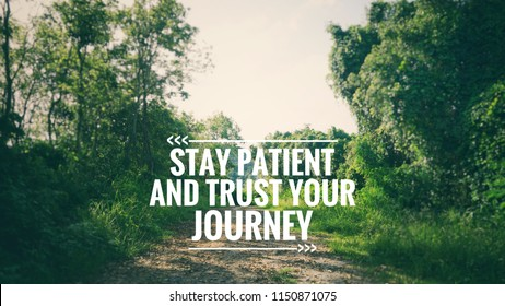 Motivational and inspirational quote - Stay patient and trust your journey. Blurred vintage styled background.