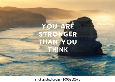 Motivational and inspirational quote - You are stronger than you think. Blurry background.