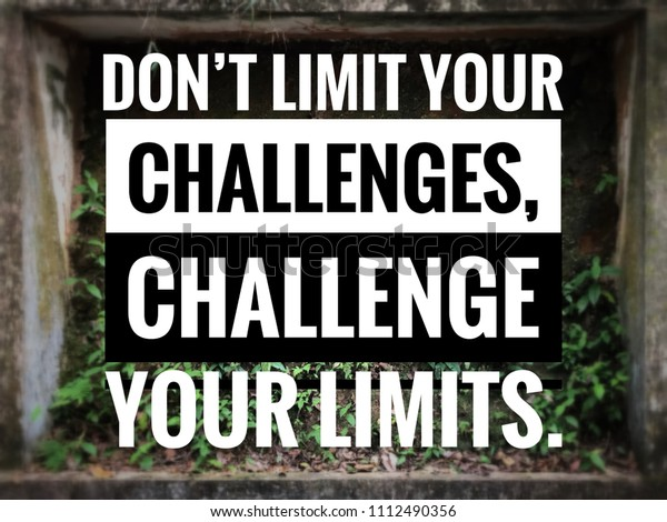 Motivational Inspirational Quotes Dont Limit Your Stock