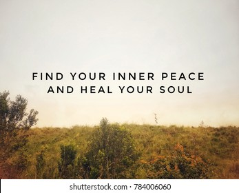 Motivational and inspirational quotes - Find your inner peace and heal your soul. With vintage styled background.